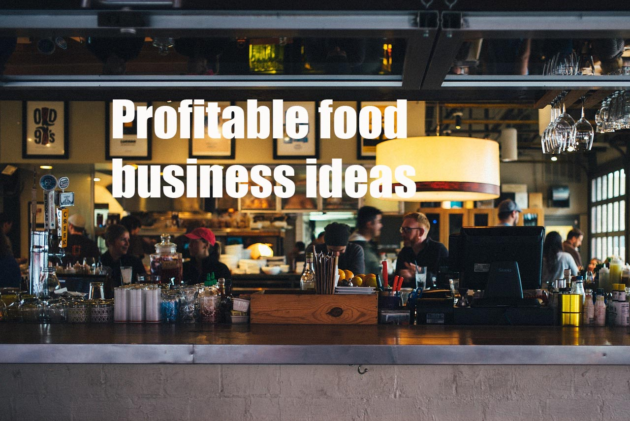 Most profitable food business ideas