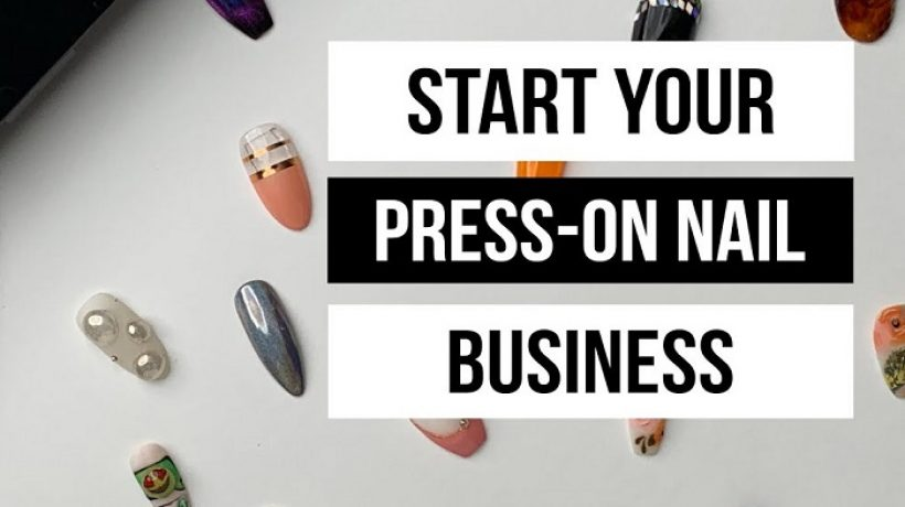 How to start a press on nail business?