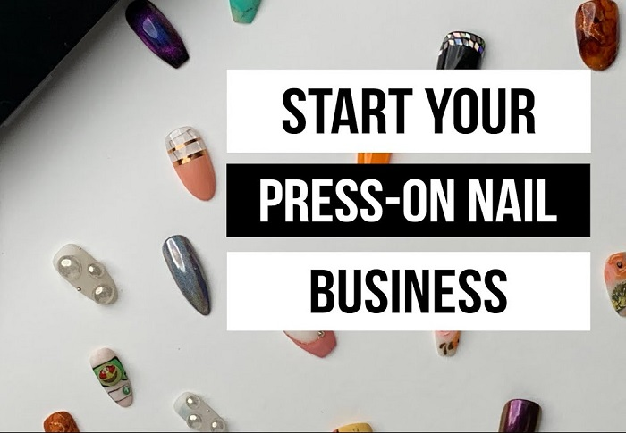 how to start a press on nail business